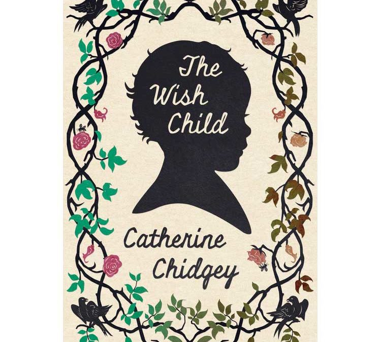 The Wish Child | By Catherine Chidgey